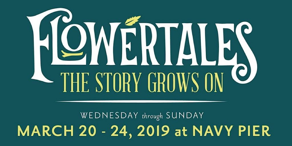 Flowertales | The Story Grows On Wednesday through Sunday March 20-24, 2019 at Navy Pier